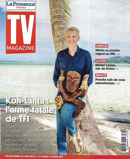 "TV MAGAZINE 07/03/2021 n°1779  Denis Brogniart de retour: ""Koh-Lanta"" l'arme fatale de TF1/ Michel Cymes/ Michel Platini/ ""Frères Sisters""/ Marina Foïs"