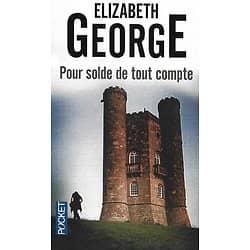 """""""Pour solde de tout compte"""" Elizabeth George/ Comme neuf/ Livre poche"""