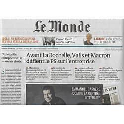 LE MONDE n°21652 29/08/2014  Valls & Macron défient le PS sur l'entreprise/ Antoine Griezmann/ La fin des partis politiques?/ Claude Viallat
