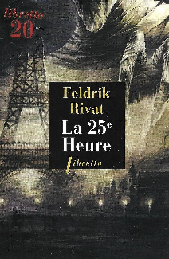 """La 25è Heure"" Feldrik Rivat/ Bon état/ 2018/ Grand poche"