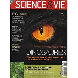 SCIENCE&VIE n°1241 février 2021  Dinosaures: 3 crises majeures en ont fait les maîtres du monde/ Pourquoi la nature nous fait du bien