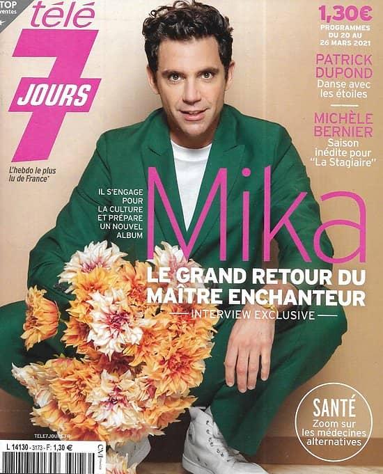 TELE 7 JOURS n°3173 20/03/2021  Mika le grand retour/ Patrick Dupond/ Michèle Bernier/ Anne Hathaway/ Florent Pagny/ Sophie Davant