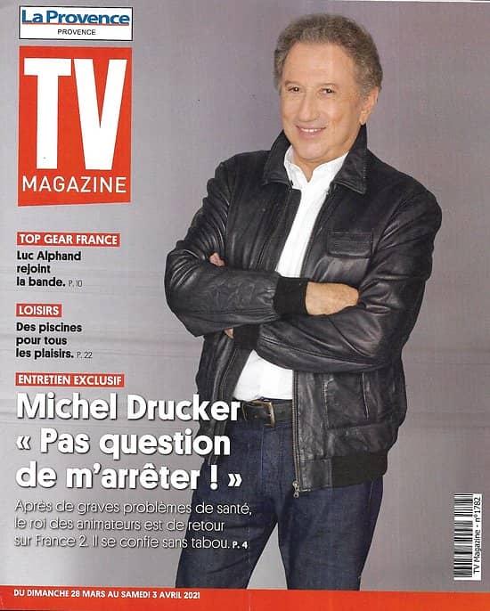 "TV MAGAZINE 28/03/2021 n°1782  Exclusif: Michel Drucker/ ""Top Gear"" Luc Alphand/ Hélène de Fougerolles/ Omar Sy"