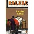 """""""Le père Goriot"""" Honoré de Balzac/ Bon état/ 1974/ Livre de Poche Classique"""