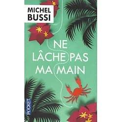 """""""Ne lâche pas ma main"""" Michel Bussi/ Bon état/ Livre poche"""