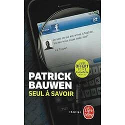 """""""Seul à savoir"""" Patrick Bauwen/ Très bon état/ 2019/ Livre poche"""