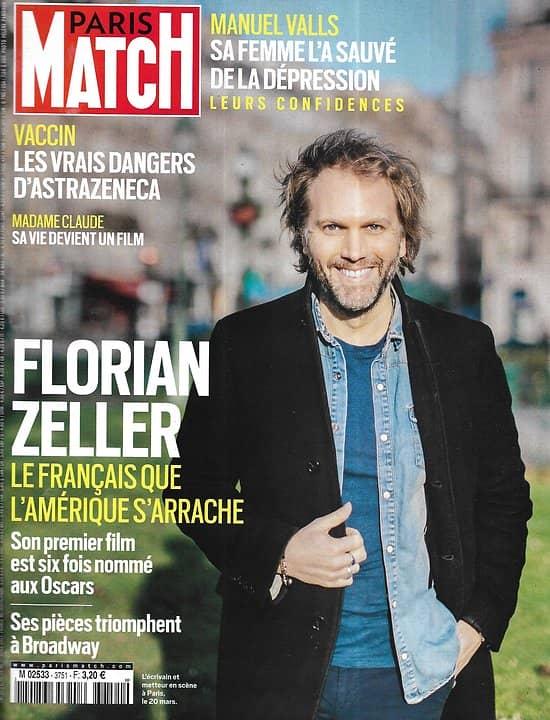 PARIS MATCH n°3751 25/03/2021  Florian Zeller, l'ascension/ Les dangers du vaccin AstraZeneca/ Confidences de Manuel Valls/ Arts premiers/ Madame Claude