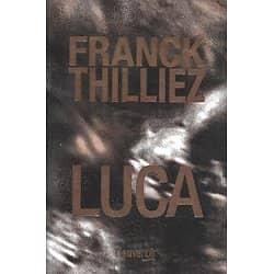 """""""Luca"""" Franck Thilliez/ Très bon état/ 2019/ Livre grand format"""