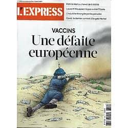 L'EXPRESS n°3640 08/04/2021  Vaccins: une défaite européenne/ Le dernier combat de Merkel/ Industrie: la pénurie/ Vos données/ La laïcité par Patrick Weil