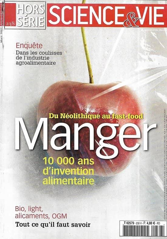 SCIENCE&VIE n°238H mars 2007  Manger, du Néolithique au fast-food, 10 000 ans d'invention alimentaire