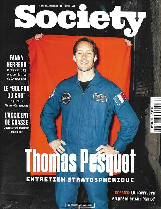 SOCIETY n°152 25/03/2021  Thomas Pesquet, entretien stratosphérique/ Qui arrivera en premier sur Mars?/ Le gourou du cru/ L'accident de chasse