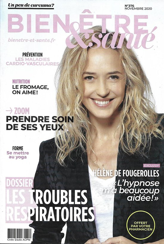 BIEN-ETRE & SANTE n°376 novembre 2020  Hélène de Fougerolles/ Les troubles respiratoires/ Prendre soin de ses yeux