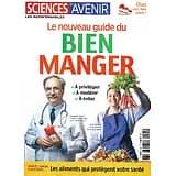 SCIENCES ET AVENIR n°205H avril-juin 2021  Le nouveau guide du Bien Manger/ Les aliments qui protègent votre santé