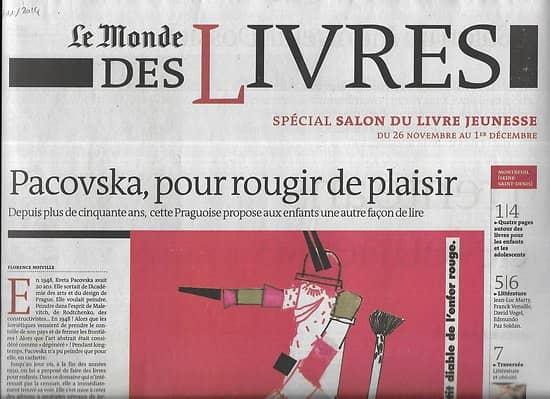 LE MONDE DES LIVRES 21/11/2014  Pacovska, pour rougir de plaisir/ Salon de Montreuil: 30 ans de jeunesse/ Deleuze/ Tom Lanoye/ Littérature et obésité