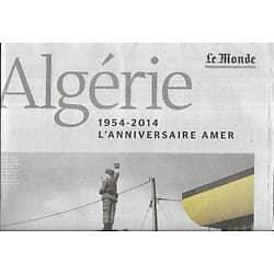 LE MONDE Supplément 31/10/2014     Algérie 1954-2014, l'anniversaire amer