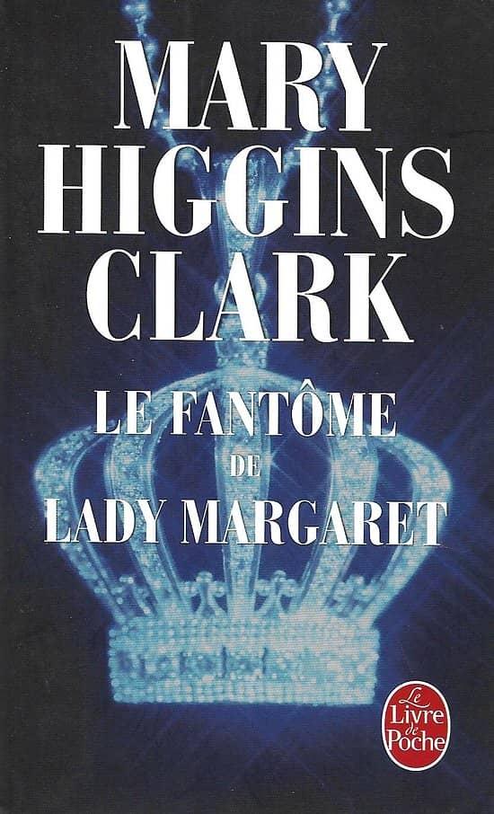 """""""Le fantôme de Lady Margaret"""" Mary Higgins Clark/ Très bon état/ 2016/ Livre poche"""