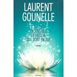 """""""Et tu trouveras le trésor qui dort en toi"""" Laurent Gounelle/ Très bon état/ Livre grand format"""