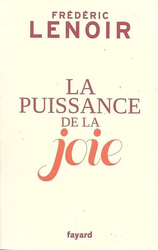 """""""La puissance de la joie"""" Frédéric Lenoir/ Très bon état/ Livre broché"""