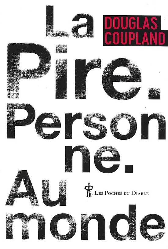 """""""La Pire. Personne. Au monde"""" Douglas Coupland/ Comme neuf/ 2020/ Livre poche"""