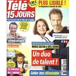 """TELE 15 JOURS n°46 27/02/2021  """"Demain nous appartient"""" Nicole Calfan & Axel Kiener/ Stéphane Rotenberg """"Pékin express""""/ Les coulisses des """"Z'Amours"""""""