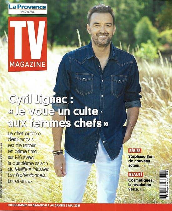 TV MAGAZINE 02/05/2021 n°1787  Cyril Lignac se confie sur ses projets/ Stéphane Bern de nouveau acteur/ Cosmétiques: la révolution verte