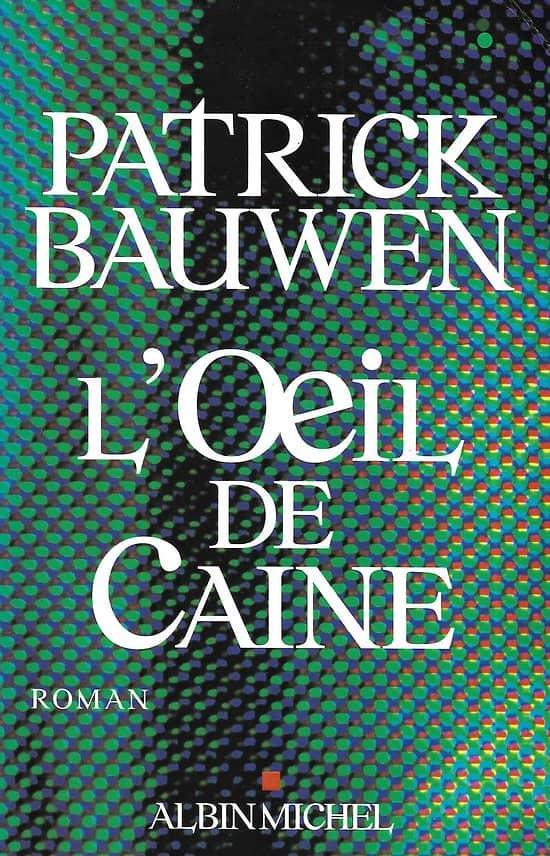 """""""L'oeil de Caine"""" Patrick Bauwen/ Bon état d'usage/ Livre grand format"""