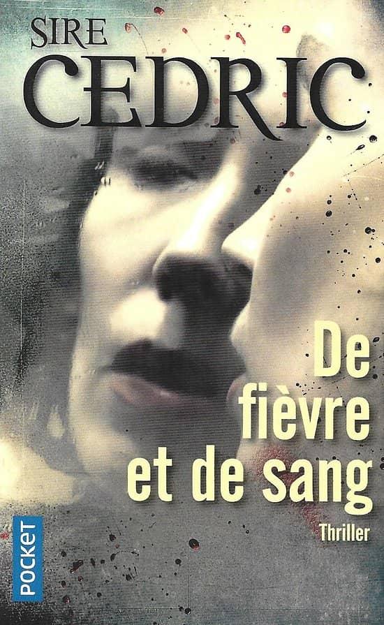 """""""De fièvre et de sang"""" Sire Cédric/ Comme neuf/ Livre poche"""