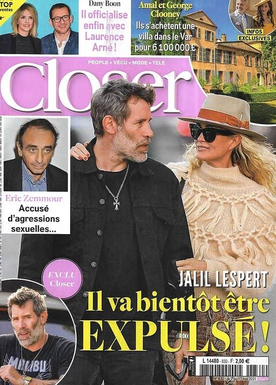 CLOSER n°830 07/05/2021  Laeticia Hallyday & Jalil Lespert/ Amal & George Clooney/ Madonna/ Eric Zemmour/ Jodie Foster/ Ben Affleck & J.Lo