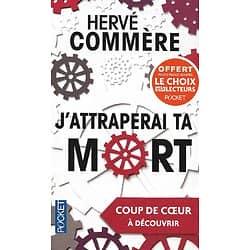 """J'attraperai ta mort"" Hervé Commère/ Très bon état/ Livre poche"