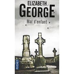 """""""Mal d'enfant"""" Elizabeth George/ Excellent état/ Livre poche"""