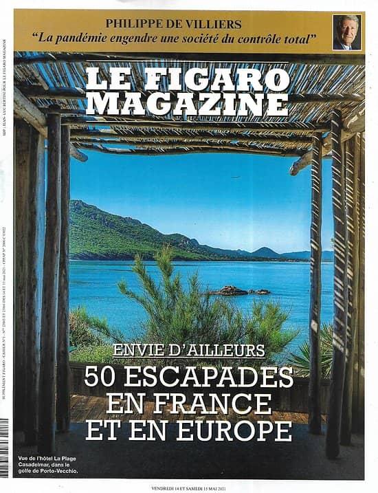 LE FIGARO MAGAZINE n°23865 14/05/2021  50 escapades en France et en Europe/ Philippe de Villiers/ Rio, l'enfer du décor/ Spécial placements