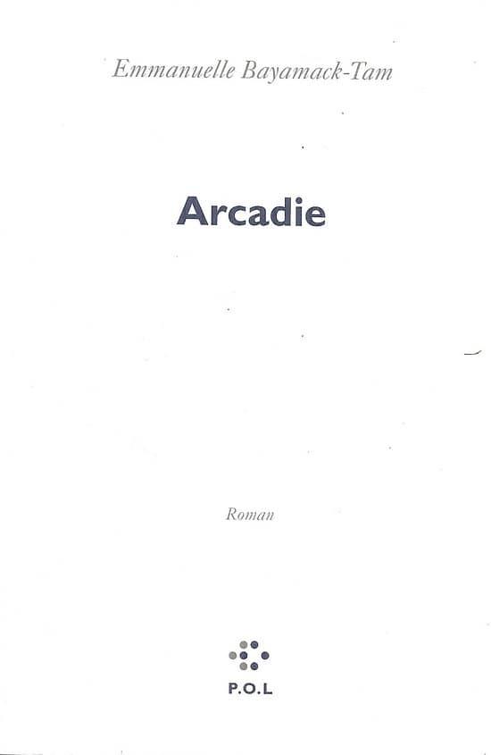 """Arcadie"" Emmanuelle Bayamack-Tam/ Comme neuf/ Livre broché"