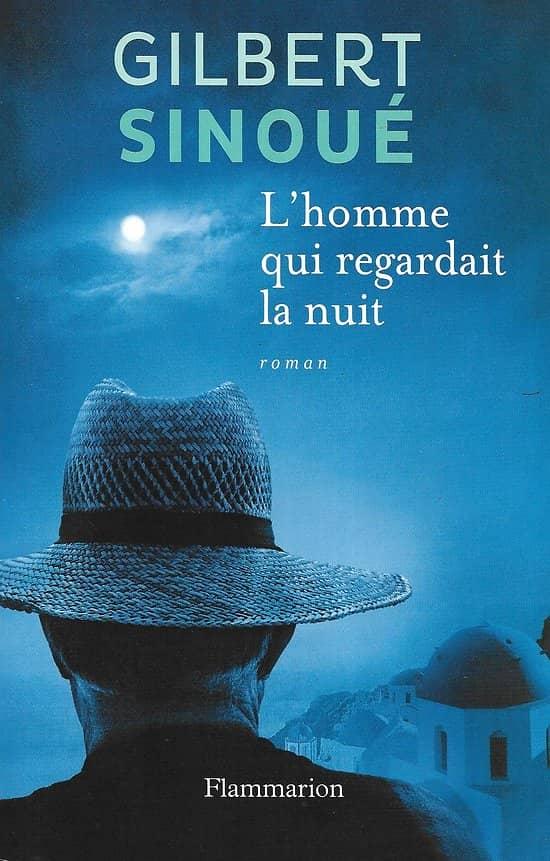 """""""L'homme qui regardait la nuit"""" Gilbert Sinoué/ Très bon état/ Livre broché"""