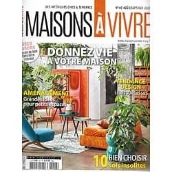 MAISON A VIVRE n°40 août-octobre 2020  Donnez vie à votre maison/ Grandes idées pour petits espaces/ Sols insolites