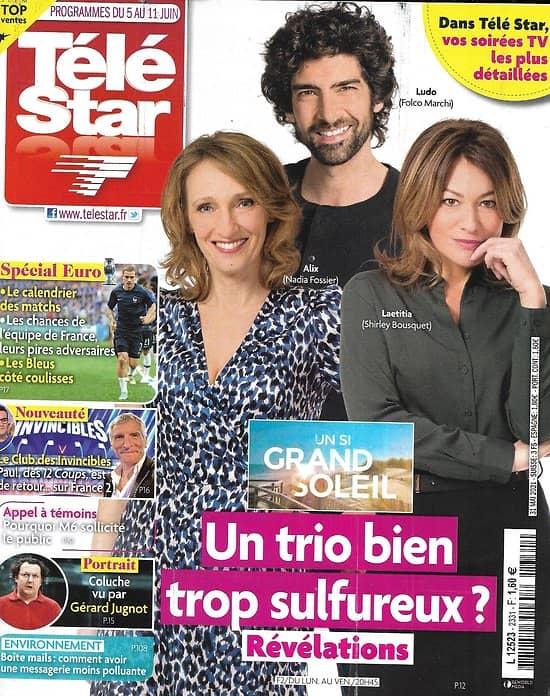 "TELE STAR n°2331 05/06/2021  ""Un si grand soleil"" Un trio trop bien sulfureux?/ Dossier Euro 2021/ Matt Pokora/ Colin Firth/ Coluche vu par Jugnot"