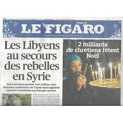 """LE FIGARO n°20962 24/12/2011  Les Libyens au secours des rebelles en Syrie/ Le christianisme, 1ère religion du monde/ Palmarès culturel: """"Le discours d'un roi"""" plébiscité"""
