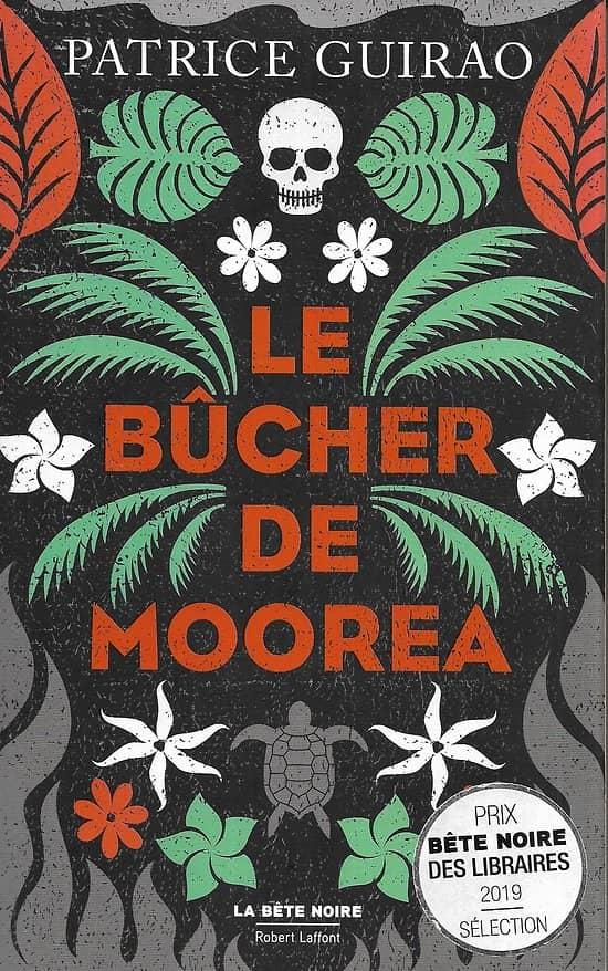 """""""Le bûcher de Moorea"""" Patrice Guirao/ Très bon état/ 2019/ Livre grand format"""