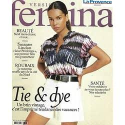 VERSION FEMINA n°1003 21/06/2021  Tie & dye, l'imprimé tendance/ Suzanne Lindon/ Roubaix, fibre arty/ Indiana Jones décrypté/ Les autotests à la loupe