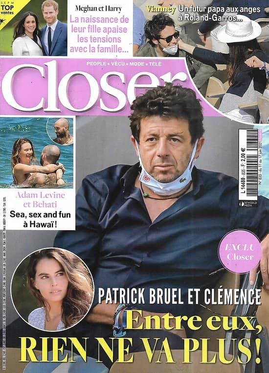 CLOSER n°835 11/06/2021  Patrick Bruel/ Meghan & Harry/ Vianney/ Adam Levine & Behati/ Louane/ Matt Pokora/ Linda Hardy