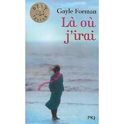 """Là où j'irai"" Gayle Forman/ Très bon état/ Pocket Jeunesse"