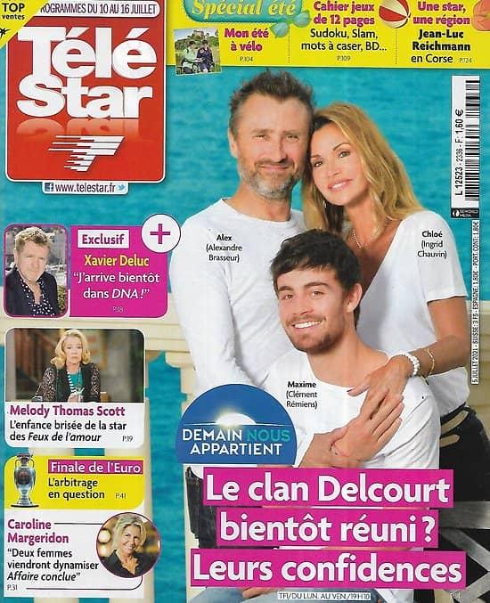 """TELE STAR n°2336 10/07/2021  """"Demain nous appartient"""" Le clan Delcourt réuni?/ Xavier Deluc/ Jean-Luc Reichman et la Corse/ L'été à vélon"""
