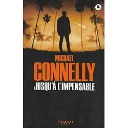 """""""Jusqu'à l'impensable"""" Michael Connelly/ Très bon état/ Livre grand format"""