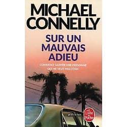 """""""Sur un mauvais adieu"""" Michael Connelly/ Très bon état/ 2020/ Livre poche"""