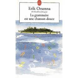 """""""La grammaire est une chanson douce"""" Erik Orsenna/ Très bon état/ Livre poche"""