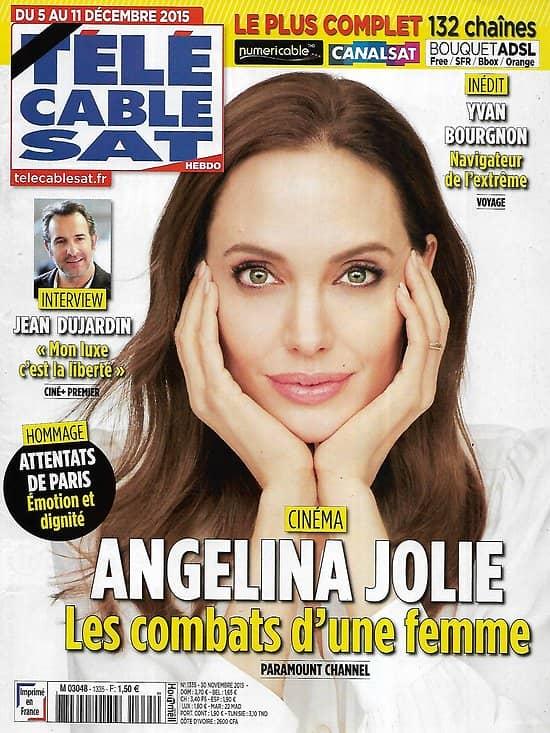 """Télé Cable Sat n°1335 05/12/2015  Angelina Jolie, les combats d'une femme/ Jean Dujardin/ """"Downton Abbey""""/ Yvan Bourgnon"""
