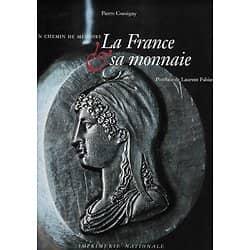 """""""La France et sa monnaie, un chemin de mémoire"""" Pierre Consigny/ Très bon état/ Livre relié avec jaquette, grand format"""