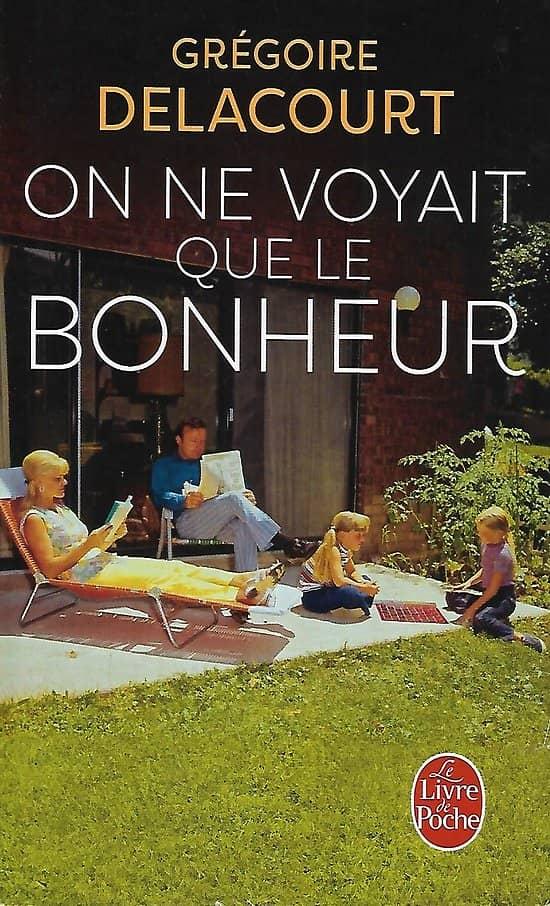 """""""On ne voyait que le bonheur"""" Grégoire Delacourt/ Bon état/ Livre poche"""