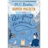 """""""Hamish Macbeth Tome 1, dans Qui prend la mouche"""" M.C. Beaton/ Comme neuf/ 2019/ Livre broché"""