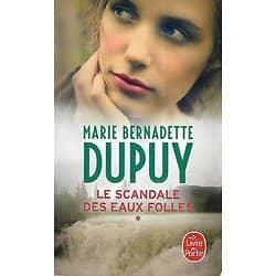 """""""Le scandale des eaux folles, Tome 1"""" Marie-Bernadette Dupuy/ Bon état/ Livre poche"""