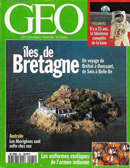 GEO n°185 juillet 1994  Iles de Bretagne/ Conquête de la Lune/ Les Aborigènes/ Armée indienne/ Les Mayas/ Les Kabyles